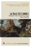 Isabelle Backouche et Nicolas Lyon-Caen - La ville est à nous ! - Aménagement urbain et mobilisations sociales depuis le Moyen Age.