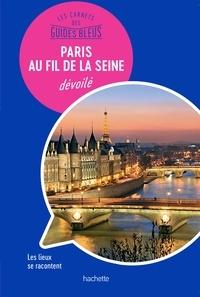 Isabelle Backouche - Paris au fil de la Seine dévoilé.