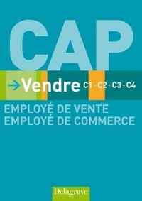 Isabelle Bailly et Corinne Bonneaud-Lemagny - Vendre CAP employé de vente et de commerce - C1-C2-C3-C4.