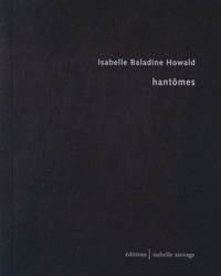 Isabelle Baladine Howald - Hantômes.