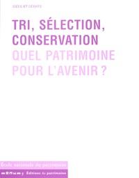 Tri, sélection, conservation - Quel patrimoine pour lavenir ?.pdf