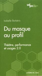 Du masque au profil - Théâtre, performance et usages 2.0.pdf