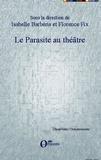 Isabelle Barbéris et Florence Fix - Le parasite au théâtre.