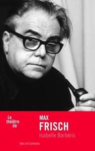 Isabelle Barbéris - Max Frisch.