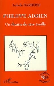 Philippe Adrien - Un théâtre du rêve éveillé.pdf