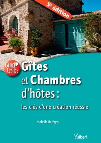 Gites et chambres d'hôtes - Isabelle Barèges - Format ePub - 9782311622164 - 12,99 €