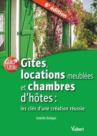 Isabelle Barèges - Gîtes, locations meublées et chambres d'hôtes : les clés d'une création réussie.