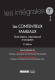 Isabelle Barrière-Brousse et Mélina Douchy-Oudot - Les contentieux familiaux - Droit interne, international et européen.