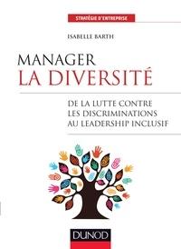 Isabelle Barth - Manager la diversité - De la lutte contre les discriminations au management inclusif.
