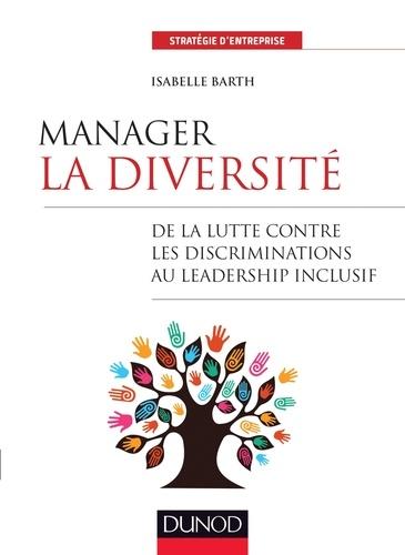 Isabelle Barth - Manager la diversité - De la lutte contre les discriminations au leadership inclusif.