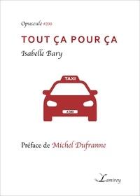 Isabelle Bary et Michel Dufranne - Tout ça pour ça.
