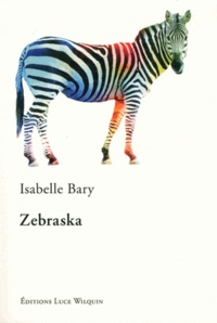 Pdf ebooks rapidshare télécharger Zebraska (Litterature Francaise)