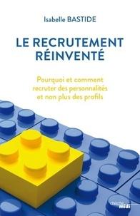Le recrutement réinventé - Isabelle Bastide pdf epub
