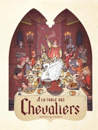 Dans les cuisines de l'histoire  A la table des chevaliers