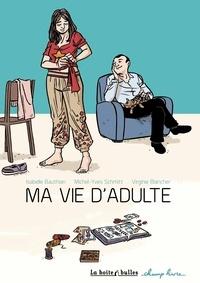 Isabelle Bauthian et Michel-Yves Schmitt - Ma vie d'adulte.