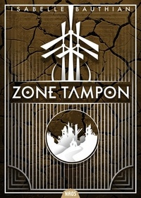 Isabelle Bauthian - Zone Tampon.