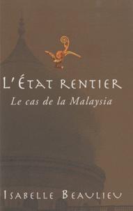 Isabelle Beaulieu - L'Etat rentier - Le cas de la Malaysia.