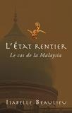 Isabelle Beaulieu - L' État rentier - Le cas de la Malaysia.