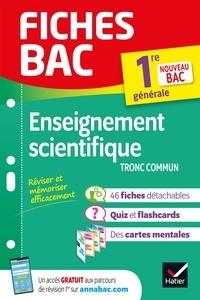 Isabelle Bednarek-Maitrepierre et Guillaume Ehret - Fiches bac Enseignement scientifique 1re générale (tronc commun) - nouveau programme de Première (2020-2021).