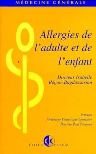 Isabelle Bégon-Bagdassarian - Allergies de l'adulte et de l'enfant.