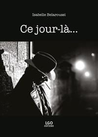Isabelle Belaroussi - Ce jour-là.