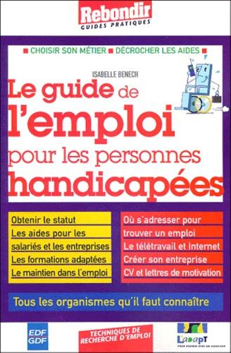 Isabelle Benech - Le guide de l'emploi pour les personnes handicapées.