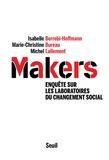 Isabelle Berrebi-Hoffmann et Marie-Christine Bureau - Makers - Enquête sur les laboratoires du changement social.