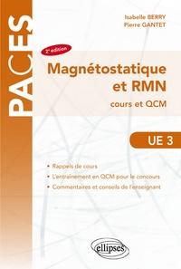 Isabelle Berry et Pierre Gantet - UE3 Magnétostatique et RMN - Cours et QCM.