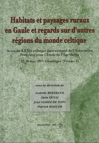 Isabelle Bertrand et Alain Duval - Habitats et paysages ruraux en Gaule et regards sur d'autres régions du monde celtique.