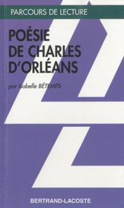 Isabelle Bétemps - Charles d'Orléans et la poésie lyrique au Moyen Age.
