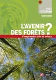Isabelle Biagiotti et Stéphane Gueneau - L'avenir des forêts ?.