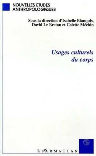 Isabelle Bianquis et Colette Méchin - Usages culturels du corps.
