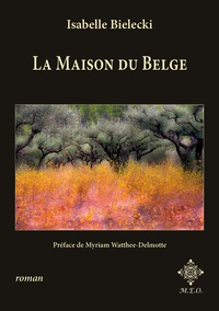 Isabelle Bielecki - La maison du belge.