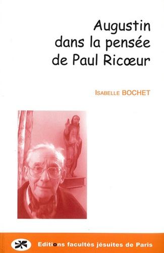 Isabelle Bochet - Augustin dans la pensée de Paul Ricoeur.