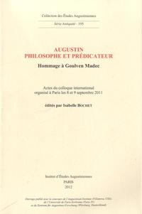 Isabelle Bochet - Augustin philosophe et prédicateur - Hommage à Goulven Madec.