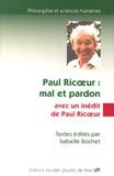 Isabelle Bochet - Paul Ricoeur : mal et pardon - Avec un inédit de Paul Ricoeur, Logique, éthique et tragique du mal chez saint Augustin.