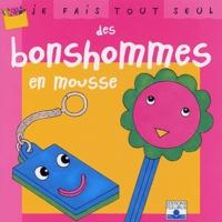 Isabelle Bochot - Des bonshommes en mousse.