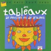 Isabelle Bochot - Des tableaux de feuilles et de graines.