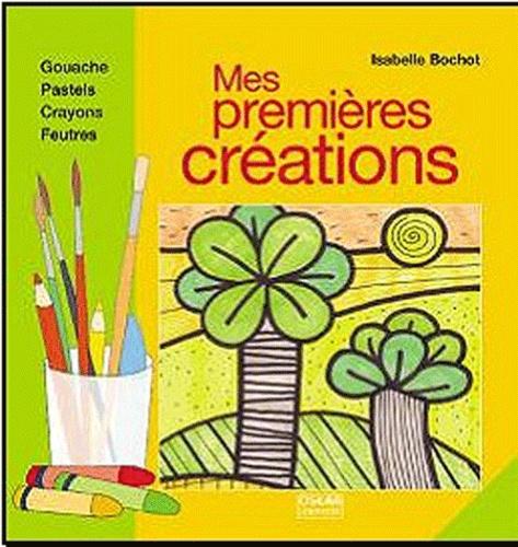 Isabelle Bochot - Mes premières créations.