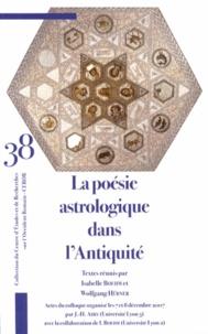 Isabelle Boehm et Wolfgang Hübner - La poésie astrologique dans l'Antiquité.