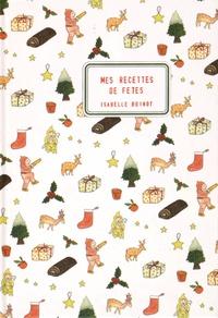 Isabelle Boinot - Mes recettes de fêtes.