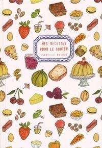 Isabelle Boinot - Mes recettes pour le goûter.