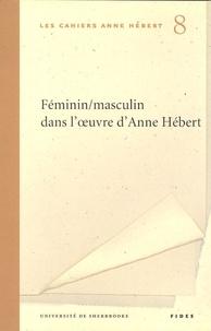 Isabelle Boisclair - Féminin/masculin dans l'oeuvre d'Anne Hébert.
