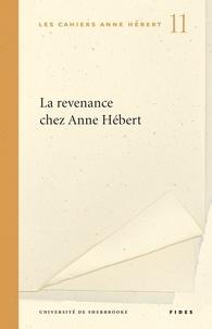 Isabelle Boisclair - La revenance chez Anne Hébert.