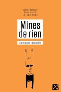 Isabelle Boisclair et Lucie Joubert - Mines de rien - Chroniques insolentes.