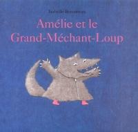 Isabelle Bonameau - Amélie et le Grand-Méchant-Loup.