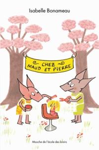 Isabelle Bonameau - Chez Maud et Pierre.