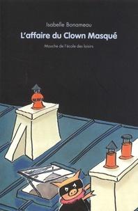 Isabelle Bonameau - L'affaire du Clown Masqué.