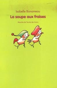 Isabelle Bonameau - La soupe aux fraises.