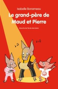 Isabelle Bonameau - Le grand-père de Maud et Pierre.